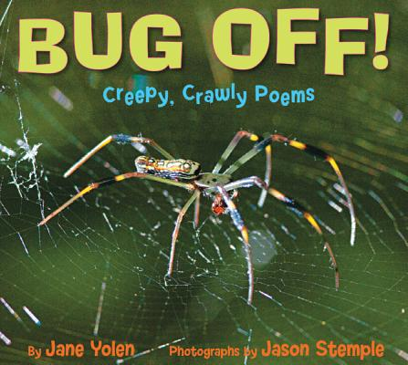 Bug Off! By Yolen, Jane/ Stemple, Jason (ILT)